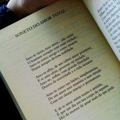 """""""Amo-te tanto, meu amor... não cante O humano coração com mais verdade"""" - Vinicius de Moraes"""