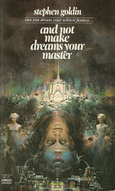 Stephen Goldin - And Not Make Dreams Your Master (Fawcett:1981)