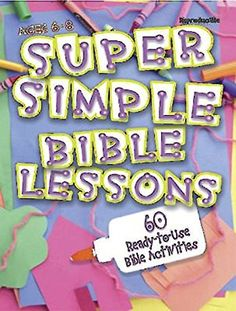Super Simple Bible Lessons (Ages 6-8): 60 Ready-To-Use Bible Activities for Ages 6-8 $14.05