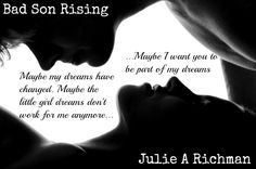Will her dreams become a reality? Bad Son Rising by Julie Richman https://www.goodreads.com/book/show/18740389-bad-son-rising?ac=1