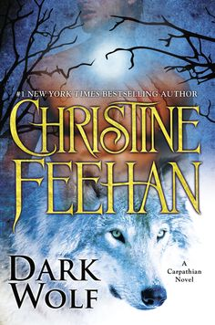 DARK WOLF by Christine Feehan -- the next book in  bestselling author Christine Feehan's acclaimed CARPATHIAN SERIES