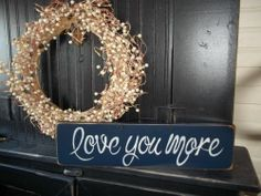 Primitive Decor Sign Love You More Wood Wall Hanging Rustic Wood Sign | eBay