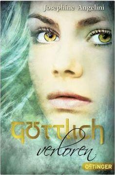 Göttlich-Trilogie 2: Göttlich verloren von Josephine Angelini