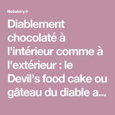 Diablement chocolaté à l'intérieur comme à l'extérieur : le Devil's food cake ou gâteau du diable a tout pour plaire ! Tout moelleux garni d'une ganache bien onctueuse, impossible de lui résister... Le Cacao, Devils Food, Cake Recipes, Products, Cocoa Butter, Devil Food Cakes, Lilies, Easy Cake Recipes, Gadget