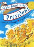 So You Want to Be President? (Caldecott Medal Book)  by Judith St. George