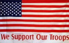 We Support Our Troops Red White & Blue 3'x 5' Military Flag