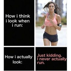 Tag a girl who 'says' she goes running