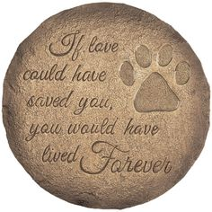Pet Memorial Garden Stepping Stone - If Love Could Have...