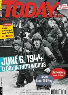 """Today in English - n° 262 (juin 2014) """"June 6, 1944: D-Day, I was there"""" Le 6 juin 1944, près de 130 000 troupes Alliés ont débarqué sur les côtes normandes. Voici le récit de cette journée historique vécue par des soldats américains et britanniques."""