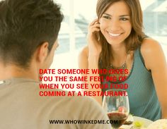 Date someone who gives you the same feeling of when you see your food coming at a restaurant.  #food #restaurant #whowinkedme #onlinedating #love #dating #app #datingapp #phone #date #firstdate #mobiledating #meet #relationship #online #onlinedaters