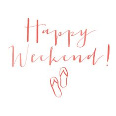 Happy Weekend!!