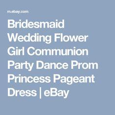 Bridesmaid Wedding Flower Girl Communion Party Dance Prom Princess Pageant Dress | eBay
