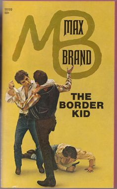 The Border Kid by Brand, Max  A tight clean unread vintage paperback Western