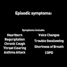 Episodic symptoms: Symptoms that occur at distinct times or after certain events/activities and are linked with a reflux episode. Usually associated with symptomatic/classical reflux (GORD) but also some EOR/EER and LPR like symptoms. www.peptest.co.uk