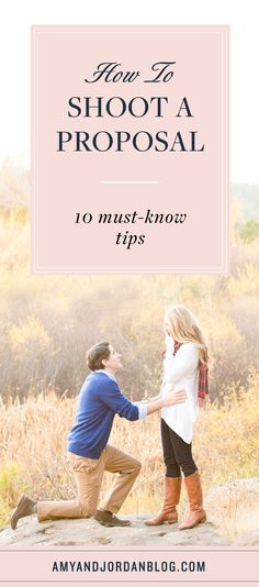How to shoot a proposal. Here are 10 must-know tips for getting the perfect shots!