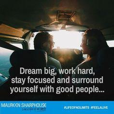 Dream big, work hard. :) x