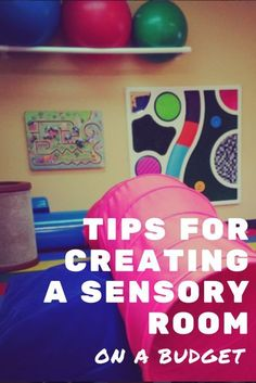 Tips for creating a sensory space for your child right at home!