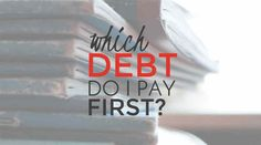 Which Debt Do I Pay First