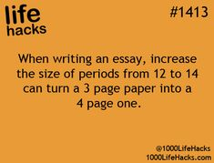 When writing an essay, increase the size of periods from 12 to 14 can turn a 3 page paper into a 4 page one. Life Hacks - DIY - Tips College Life Hacks, School Hacks, School Tips, College Tips, College Agenda, Dorm Tips, School Stuff, School Notes, The More You Know