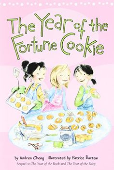 The Year of the Fortune Cookie (An Anna Wang novel)  Best Books for Tween Girls Adopted from China  Cute book. Anna Wang takes a trip to China