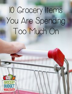 10 Grocery Items You're Overspending On…Plus 10 Items NOT to Buy at the Grocery Store! | 5DollarDinners.com