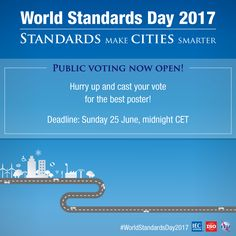 The World Standards Day competition is back. In past years, we've had first poster competitions, then video competitions – this year we have both. Poster Competition, Cast Your Vote, Vote Now, We Need You, Cool Posters, Public, World, Day, Creative