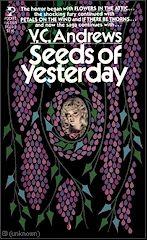 V. C. Andrews     Dollanganger Series  Book # 4  Seeds Of Yesterday     http://completevca.com/lib_doll_attic.shtml#