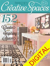 Paper Crafts  Scrapbooking Creative Spaces, Vol. 3 Digital Issue