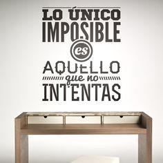Lo único imposible es... - VINILOS DECORATIVOS #teleadhesivo #decoracion