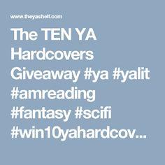The TEN YA Hardcovers Giveaway #ya #yalit #amreading #fantasy #scifi #win10yahardcovers #giveaway