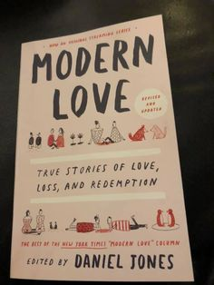 Modern Love, New York Times, True Stories, Good Things, Books, Recommended Books, Libros, Book, Book Illustrations