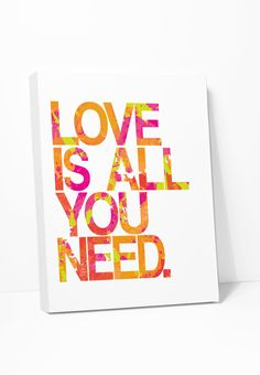 Canvas Print: Love Is All You Need