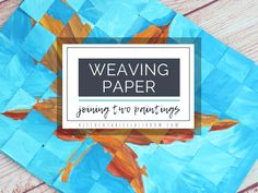 Weaving Paper - Joining Two Paintings - The Kitchen Table Classroom Painting For Kids, Art For Kids, Middle School Art Projects, Class Projects, School Ideas, 3rd Grade Art, Diy Crafts For Gifts, Fall Crafts, Paper Crafts