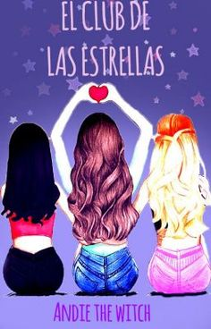 Read Nueva Historia from the story El Club de las Estrellas (ZODIACO) by AndieTheWitch with 371 reads. 3 Best Friends, Best Friends Forever, Friends In Love, Best Friend Drawings, Girly Drawings, Bff Girls, Diy For Girls, Bff Pictures, Best Friend Pictures