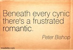 Beneath every cynic there's a frustrated romantic. Peter Bishop