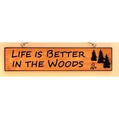 Life is Better in the Woods - Handmade Cedar Wood Sign