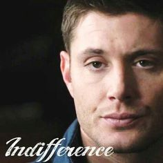 Indifference  #DeansEmotions  #Supernatural