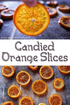Candied Orange Slices - Sew Historically Candied Lemons, Candied Fruit, Oranges And Lemons, Candy Recipes, Fruit Recipes, Cooking Recipes, Candied Orange Slices, Orange Candy, Charcuterie And Cheese Board