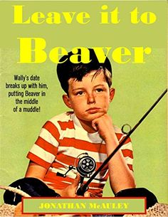 LEAVE IT TO BEAVER: ALL 6 DELL COMIC BOOKS BASED ON THE CLASSIC TELEVISION SHOW 1958-1962 (Classic Television Comic Books) (English Edition)