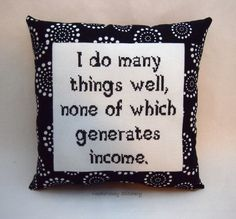 Funny Cross Stitch Pillow, Black And White Pillow, Talent Quote Cross Stitching, Cross Stitch Embroidery, Embroidery Patterns, Hand Embroidery, Funny Embroidery, Sewing Quotes, Cross Stitch Quotes, Cross Stitch Pillow, Craft Quotes
