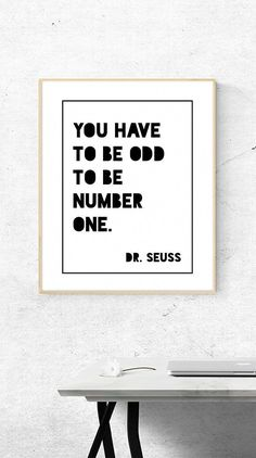 Teen Boy Room Decor - You have to be odd to be number one. Lighten the mood with this funny Dr. Hang it where the boys hang out, whether it be a teen boy's room or in a dorm, it'll fit right in. Great Quotes, Me Quotes, Motivational Quotes, Funny Quotes, Inspirational Quotes, Teen Boys Room Decor, Boy Room, Teen Boy Bedrooms, Art Mural