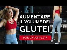 SCHEDA COMPLETA PER AUMENTARE IL VOLUME DEI GLUTEI: esercizi, serie e ripetizioni - YouTube