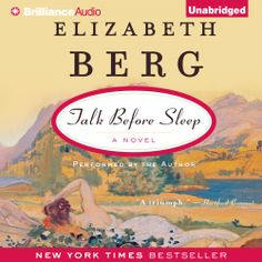 Talk Before Sleep, a #Womans #Relationship #Drama by Elizabeth Berg, can now be sampled in audio here... http://amblingbooks.com/books/view/talk_before_sleep