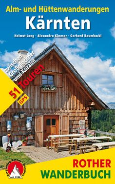 Kärnten Alm- und Hüttenwanderungen / Karintia menedéház-túrái túrakalauz / Bergverlag Rother
