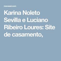 Karina Noleto Sevilla e Luciano Ribeiro Loures: Site de casamento,