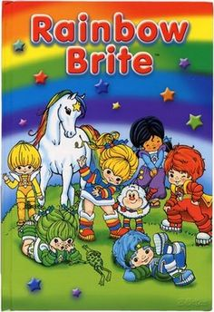 Rainbow Brite, see the shining light...or something along those lines! I still have my Rainbow Brite doll!