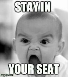 Stay in your seat