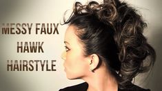 Messy Faux Hawk - Chic Messy Faux Hawk Hairstyle Tutorial. Here is our Channel Link!: http://www.youtube.com/beladonismagazine Don't forget to subscribe! htt...