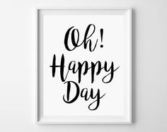 Oh Happy Day! - Quote printable, Home Office Sign Wall Art, Calligraphy blackboard Art Print, Instant Dowload Inspirational Motivational