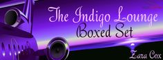 Twin Sisters Rockin' Book Reviews: #ReleaseBlitz Indigo Lounge Boxed Set by Zara Cox @ZCoxBooks